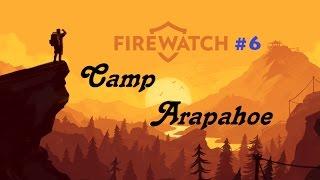 Firewatch #6-Camp Apapahoe