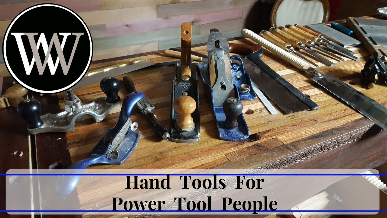 First Hand Tools For The Power Tool Woodworker Toolbox Or The Hybrid
