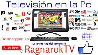 Tv en la Pc gratis 2018 (Ragnaroktv)