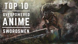 Top 10 Overpowered Anime Swordsmen