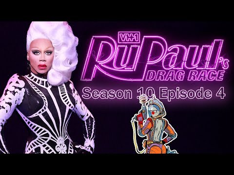 Discussion/Recap - The Last Ball On Earth - RuPaul's Drag Race Season 10 Episode 4