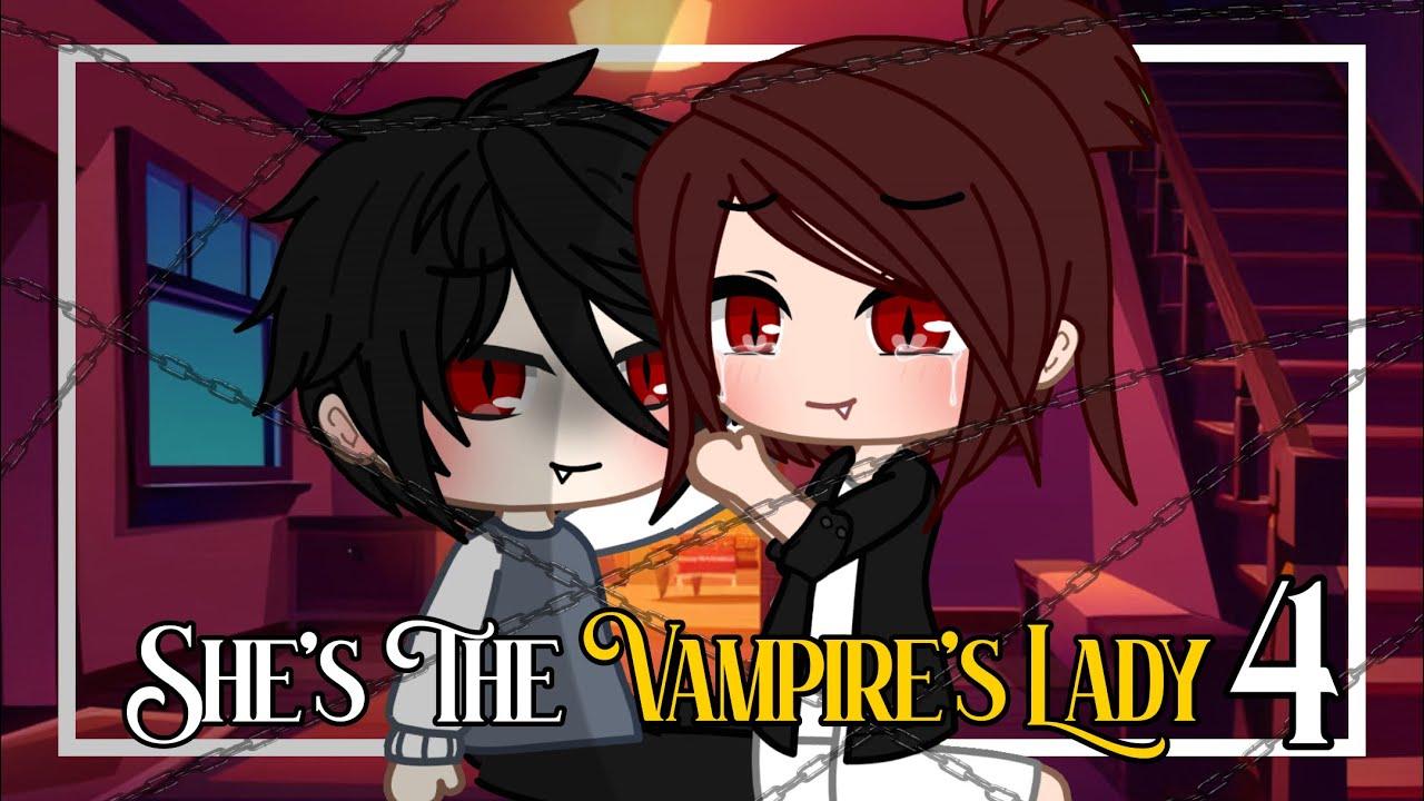 Download She's The Vampire's Lady 4 | Gacha Club Minimovie