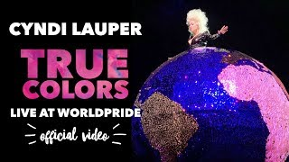 Cyndi Lauper – True Colors – Live Performance at WorldPride (Official Video)
