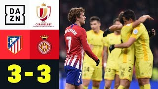 Antoine Griezmann & Co. fliegen aus Copa: Atletico - Girona 3:3 | Copa del Rey | DAZN Highlights