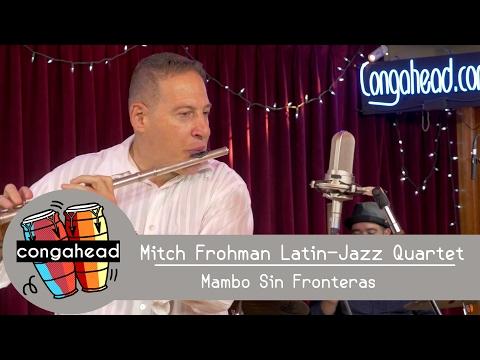 Mitch Frohman Latin-Jazz Quartet perform Mambo Sin Fronteras