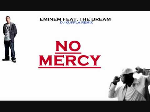 Eminem - No Mercy (ft. The Dream) [DJ KUFFLA REMIX]