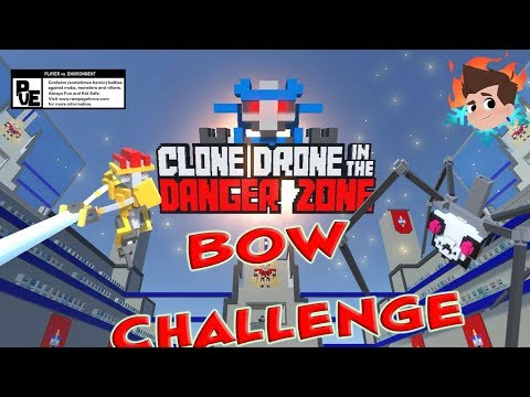BOW CHALLENGE - Clone Drone - Kid Friendly