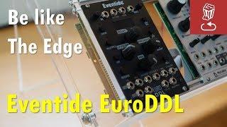 Be like the Edge: EuroDDL, Eventide