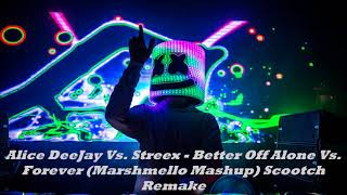 Alice Deejay Vs. Streex Better off Alone Vs. Forever DJ Scootch Remash.mp3