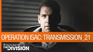 Tom Clancy's The Division - Operation ISAC: Transmission 21 [US]