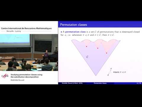 Mathilde Bouvel :  Studying permutation classes using the substitution decomposition