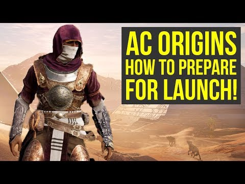 Assassin's Creed Origins - Things You Can Do TO PREPARE FOR LAUNCH (AC Origins Gameplay)