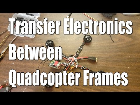 How To Transfer Electronics Between Quadcopters