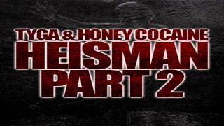 Tyga & Honey Cocaine - Heisman Part 2 Instrumental + Free mp3 download!