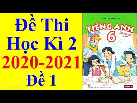 Tiếng Anh Lớp 6 – Đề Thi Học Kì 2 Năm Học 2020 – 2021