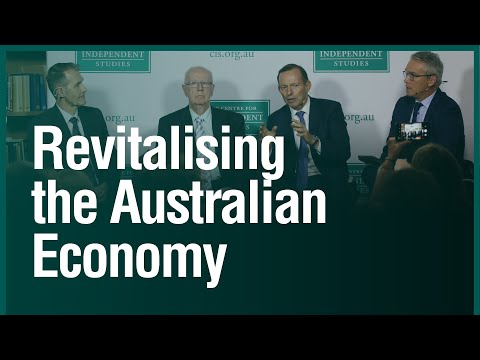 Revitalising The Australian Economy With Andrew Stone, Tony Abbott, Paul Kelly, And Tom Switzer