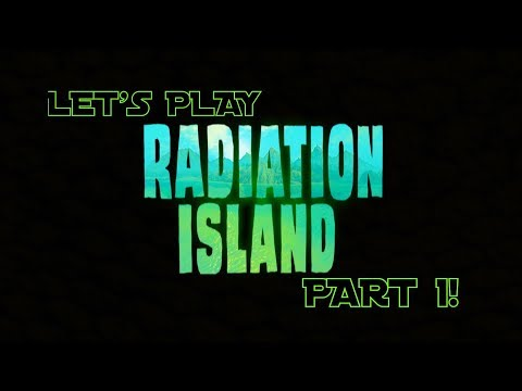 Let's Play: Radiation Island! EP 1 | Gathering Resources!