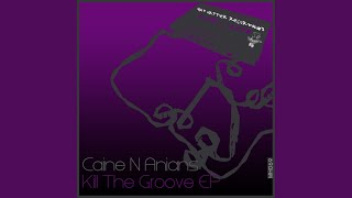 Kill the Groove (Original Mix)
