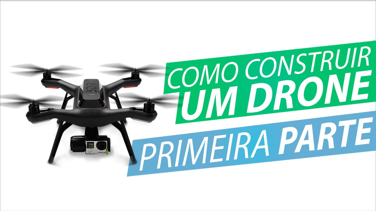 Parte 1 - Como construir um Drone / Quadricoptero - Gastando R$ 550 ...