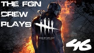 The FGN Crew Plays: Dead by Daylight #46 - Shock Treatment (PC)