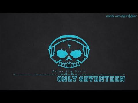 Only Seventeen by Myra Granberg - [2010s Pop Music]