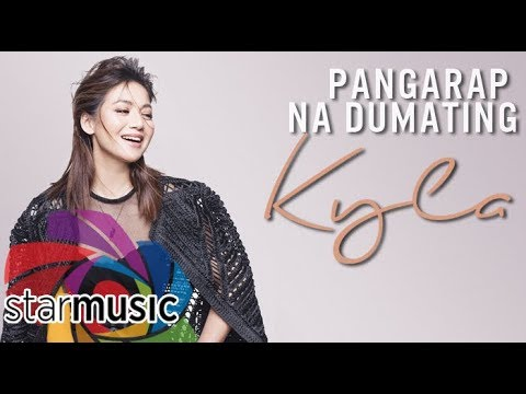 Kyla - Pangarap Na Dumating (Audio) 🎵