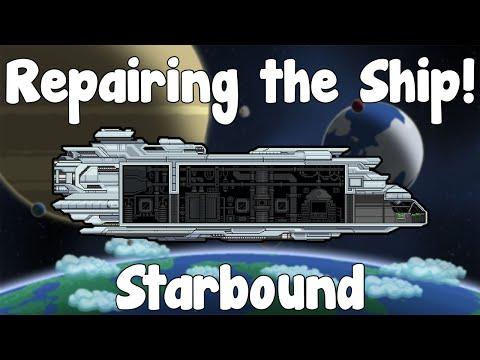 Repairing the Ship Thrusters & Hull!? - Starbound Guide , Nightly Build - GullofDoom