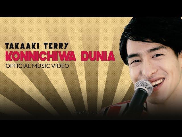 Takaaki Terry - Konnichiwa Dunia (Official Music Video)