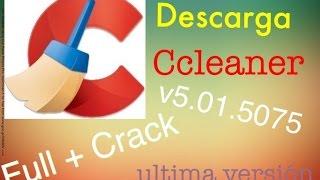 Como descargar Ccleaner  5.07.5261 [ultima version Full] de por Vida | 2015 |