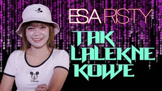 Tak Lalekne Kowe - Esa Risty  I Official Music Video