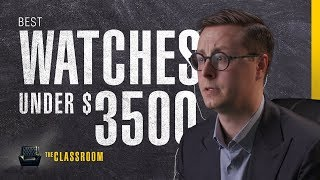 Watches Under $3,500 USD   The Classroom: EP10, S01