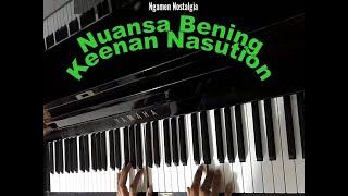 Nuansa Bening  - Keenan Nasution (Piano Cover)