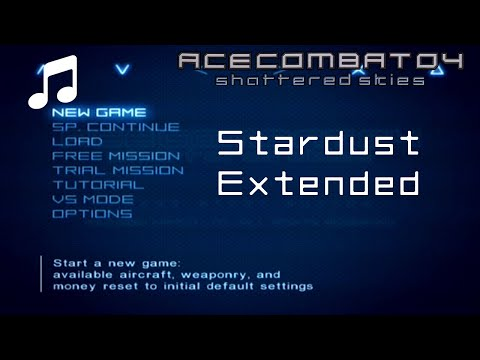 """""""Stardust"""" - Ace Combat 04 OST (Extended)"""