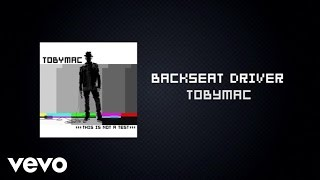 TobyMac ft. Hollyn, Tru - Backseat Driver