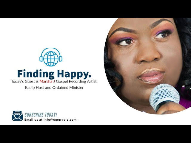 FINDING HAPPY - Featuring Marsha J #umeradio #FindingHappy #BusinessTRI