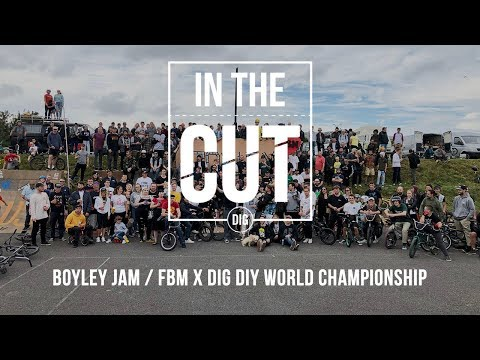 In The Cut - Boyley Jam 2019 / FBM X DIG DIY World Championship