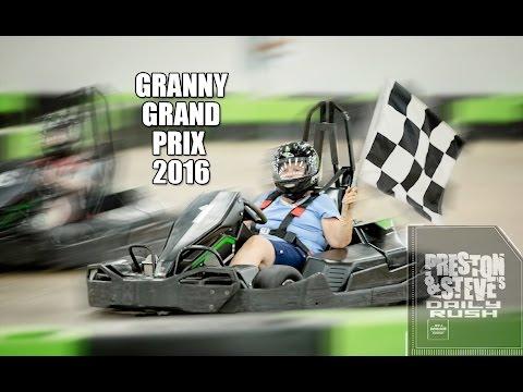 Granny Grand Prix 2016 - Preston & Steve's Daily Rush