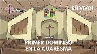 El Primer Domingo en la Cuaresma, Cristo El Salvador LCMS Del Rio, TX