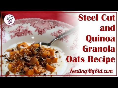 Steel Cut Oats and Quinoa Granola Oats: Super Healthy Breakfast!