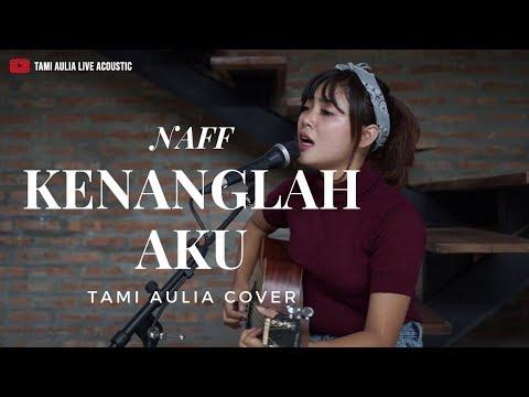 Kenanglah Aku - Naff ( Tami Aulia Cover )