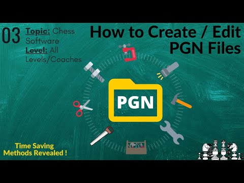 How to Create / Edit PGN files (CHESS)