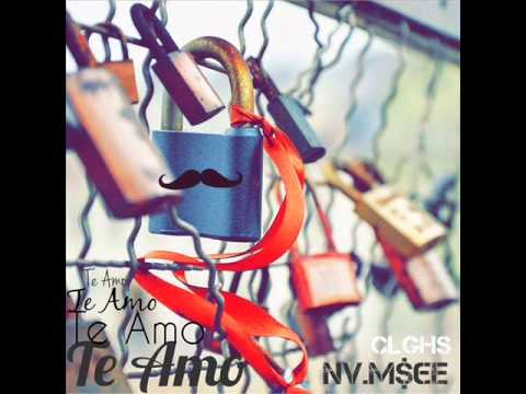 Te Amo - Nouva Mu$tachee (CLGHS)