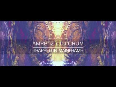 AMRBTZ x DJ CRUM - Trapped In Mainframe (trapmix)