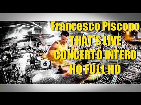 Rockin'1000 That's Live CONCERTO INTERO HQ FULL HD Francesco Piscopo LIVE DRUM VIEW