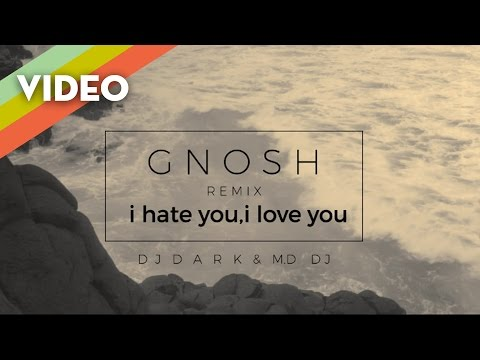 gnash - i hate u, i love u (ft. olivia o'brien) (Dj Dark & MD.Dj Remix)