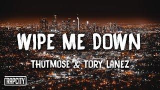 Thutmose - Wipe Me Down ft. Tory Lanez (Lyrics)