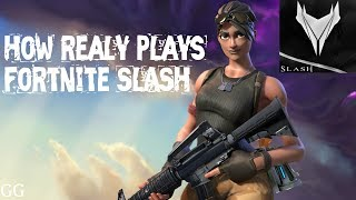 How realy plays fortnite SLASH #1 [CRUZADER]