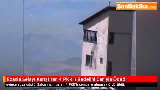 Ezanla Selayı Karıştıran 4 PKK Lı Bedelini Canıyla Ödedi İBRETLİK OLAY