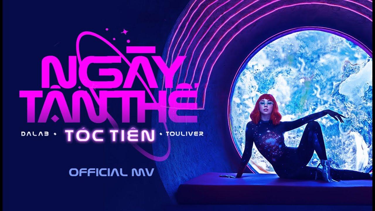 NGÀY TẬN THẾ – TÓC TIÊN x EMCEE L (DALAB) x TOULIVER x TINLE | Official MV