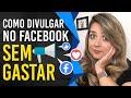 Você Sabe Divulgar no Facebook Sem Gastar com Anúncios? Dicas!
